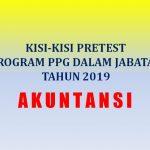 Kisi-kisi Soal Pretest Akuntansi Program PPG Dalam Jabatan Tahun 2019