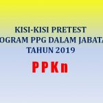 Kisi-kisi Soal Pretest PPKn Program PPG Dalam Jabatan Tahun 2019